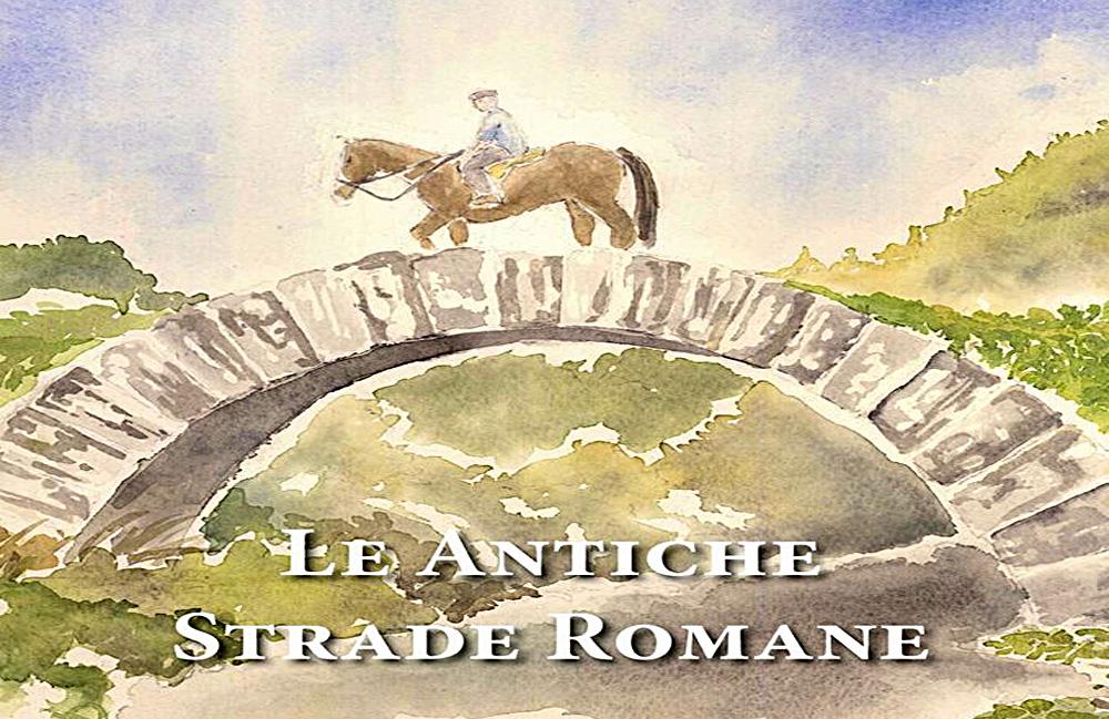 Le antiche strade romane il libro di luigi triossi sui percorsi pi antichi e autentici - Le 12 tavole romane ...